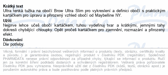 Maybelline NY Brow Ultra Slim Soft Brown 0.9g